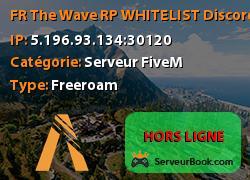 [FR] The Wave RP WHITELIST Discord: https://discord.gg/q5XbvKd