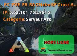 [ PC / PVE / FR ] RAGNabe RP Cross Ark