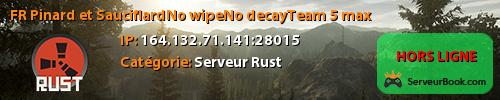 [FR] Pinard et Sauciflard/No wipe/No decay/Team 5 max